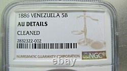 Venezuela 5 Bolivars 1886 NGC AU details (cleaned). Rare grade